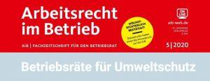 Arbeitsrecht im Betrieb: Betriebsräte für Umweltschutz