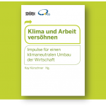 New anthology published by Schüren Verlag: Reconciling Climate and Work - Impulses for a Climate-Neutral Restructuring of the Economy